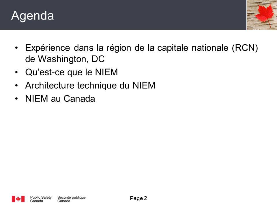 Agenda Page 2 Expérience dans la région de la capitale nationale (RCN) de Washington, DC Quest-ce que le NIEM Architecture technique du NIEM NIEM au Canada
