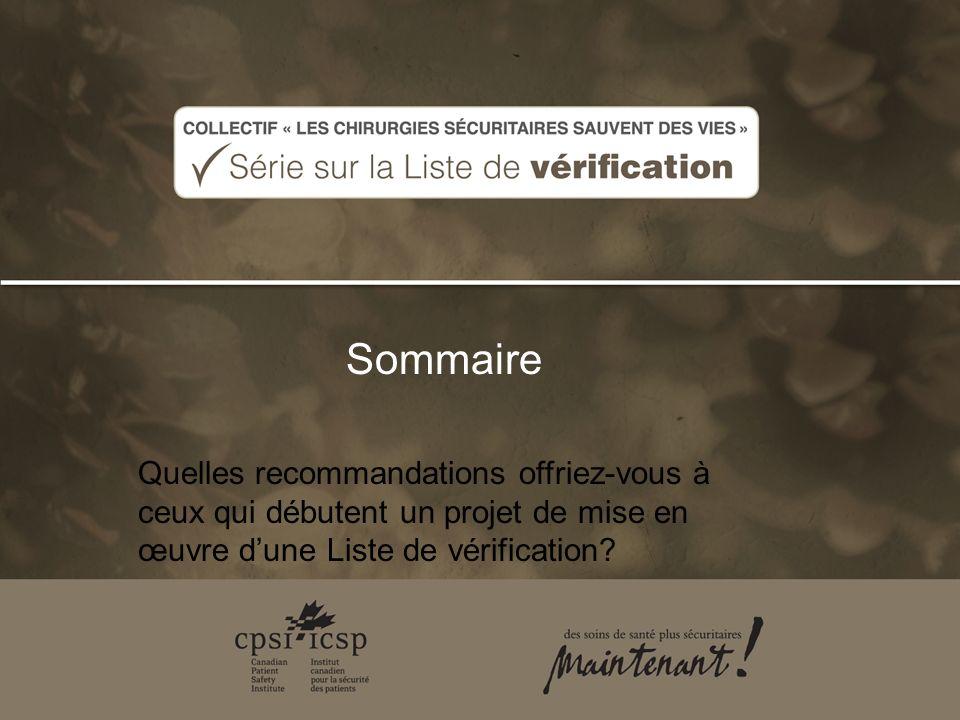 Sommaire Quelles recommandations offriez-vous à ceux qui débutent un projet de mise en œuvre dune Liste de vérification?