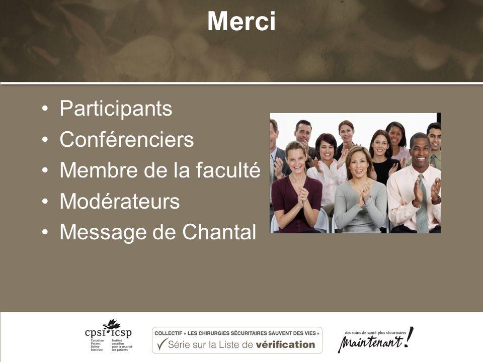 Merci Participants Conférenciers Membre de la faculté Modérateurs Message de Chantal