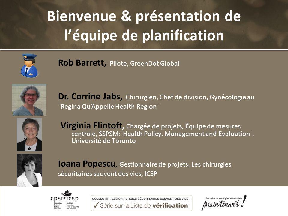 Bienvenue & présentation de léquipe de planification Rob Barrett, Pilote, GreenDot Global Dr.