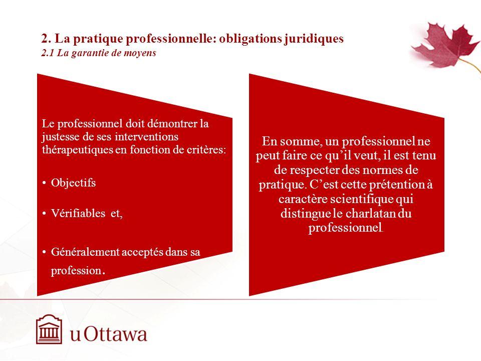 2. La pratique professionnelle: obligations juridiques 2.1 La garantie de moyens Semaine 2: Introduction à léthique professionnelle Cette garantie de