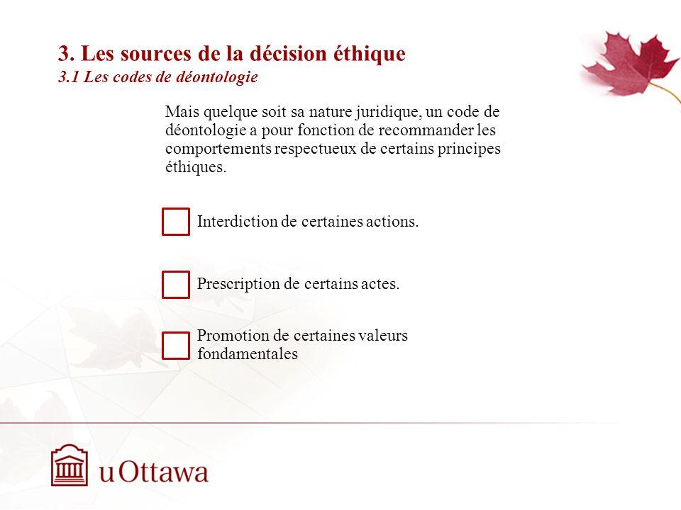 3. Les sources de la décision éthique 3.1 Les codes de déontologie Semaine 2: Introduction à léthique professionnelle LAssociation canadienne de couns