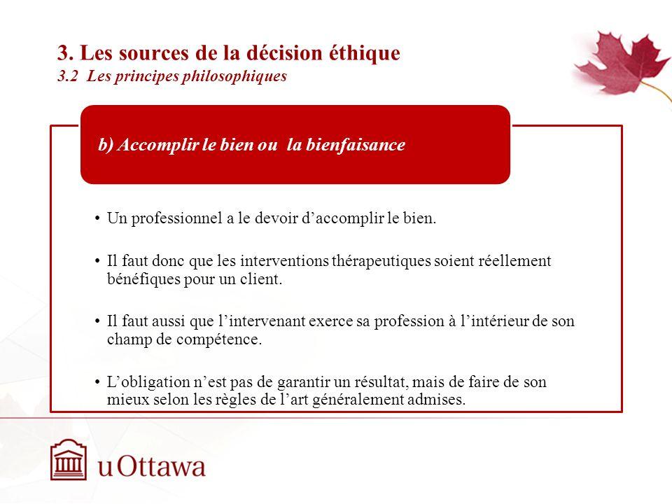 3. Les sources de la décision éthique 3.2. Les principes philosophiques Semaine 2: Introduction à léthique professionnelle Cela implique que la person