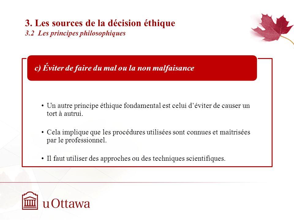 3. Les sources de la décision éthique 3.2 Les principes philosophiques Semaine 2: Introduction à léthique professionnelle Un professionnel a le devoir