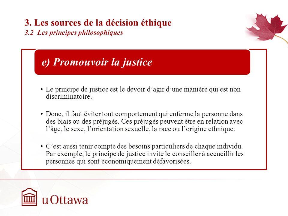 3. Les sources de la décision éthique 3.2 Les principes philosophiques Semaine 2: Introduction à léthique professionnelle En recherchant la fidélité,
