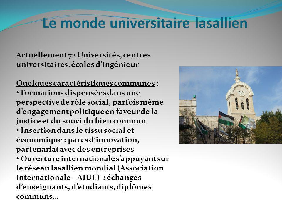 Le monde universitaire lasallien Actuellement 72 Universités, centres universitaires, écoles dingénieur Quelques caractéristiques communes : Formation