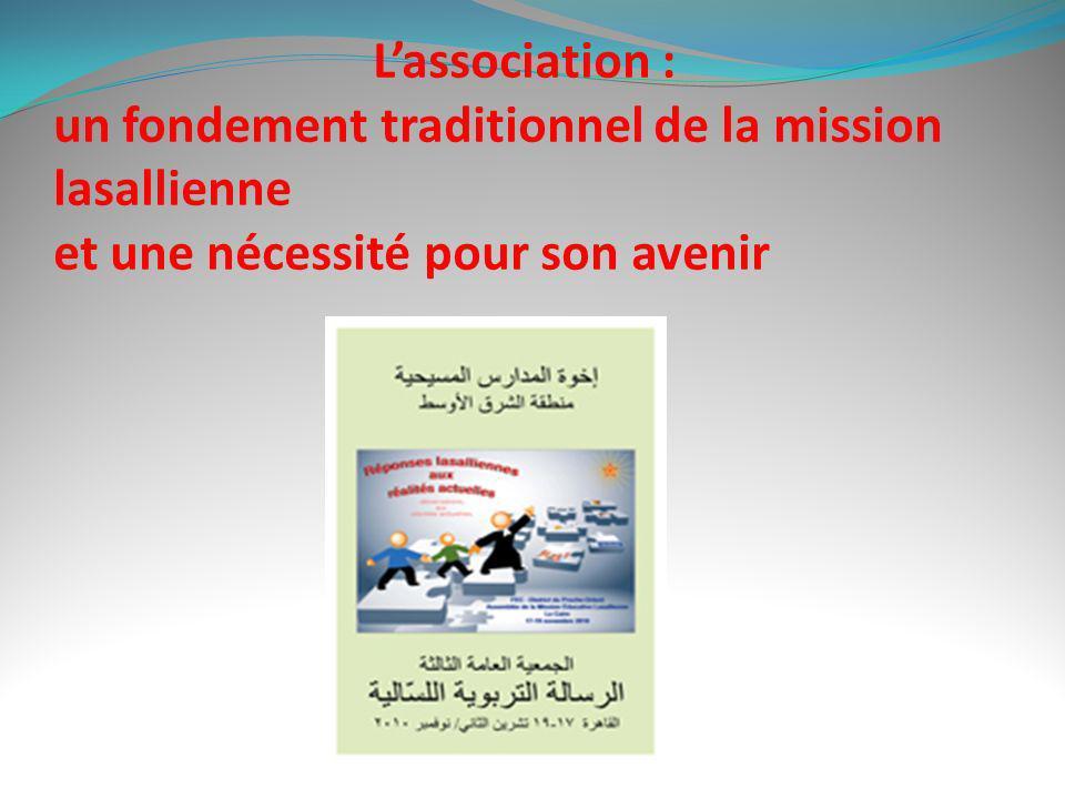 Lassociation : un fondement traditionnel de la mission lasallienne et une nécessité pour son avenir