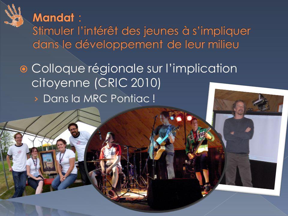 Colloque régionale sur limplication citoyenne (CRIC 2010) Dans la MRC Pontiac !