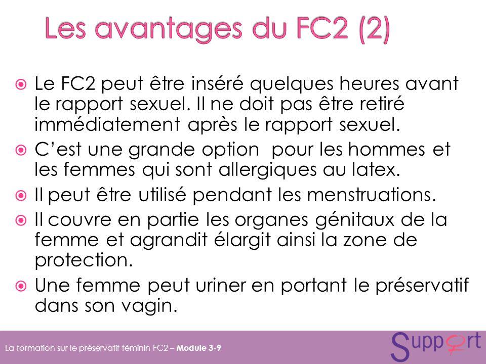 Le FC2 peut être inséré quelques heures avant le rapport sexuel.