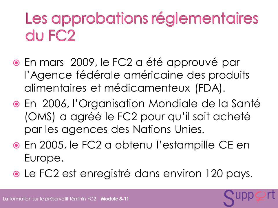 En mars 2009, le FC2 a été approuvé par lAgence fédérale américaine des produits alimentaires et médicamenteux (FDA).