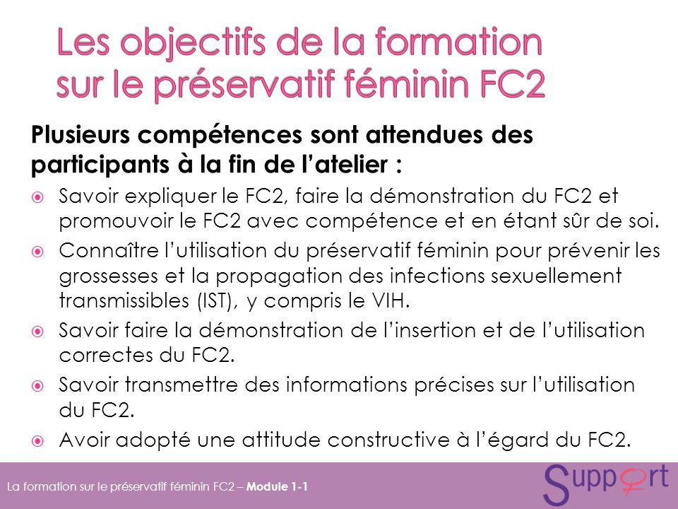 Plusieurs compétences sont attendues des participants à la fin de latelier : Savoir expliquer le FC2, faire la démonstration du FC2 et promouvoir le FC2 avec compétence et en étant sûr de soi.