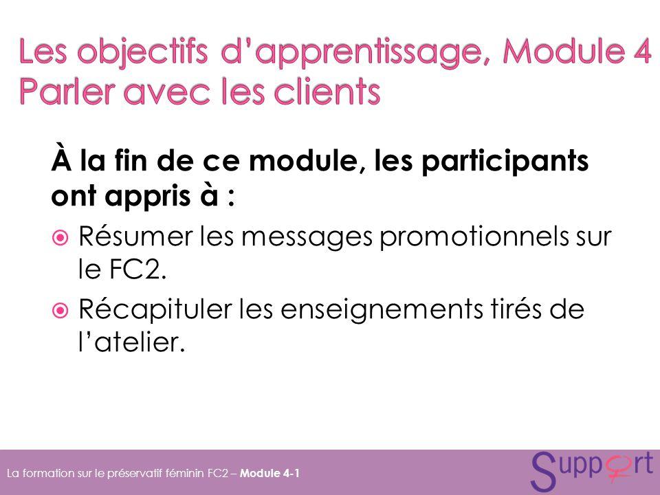 À la fin de ce module, les participants ont appris à : Résumer les messages promotionnels sur le FC2.