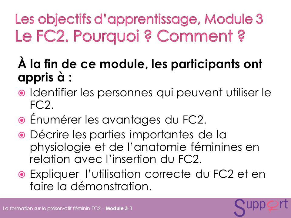 À la fin de ce module, les participants ont appris à : Identifier les personnes qui peuvent utiliser le FC2.