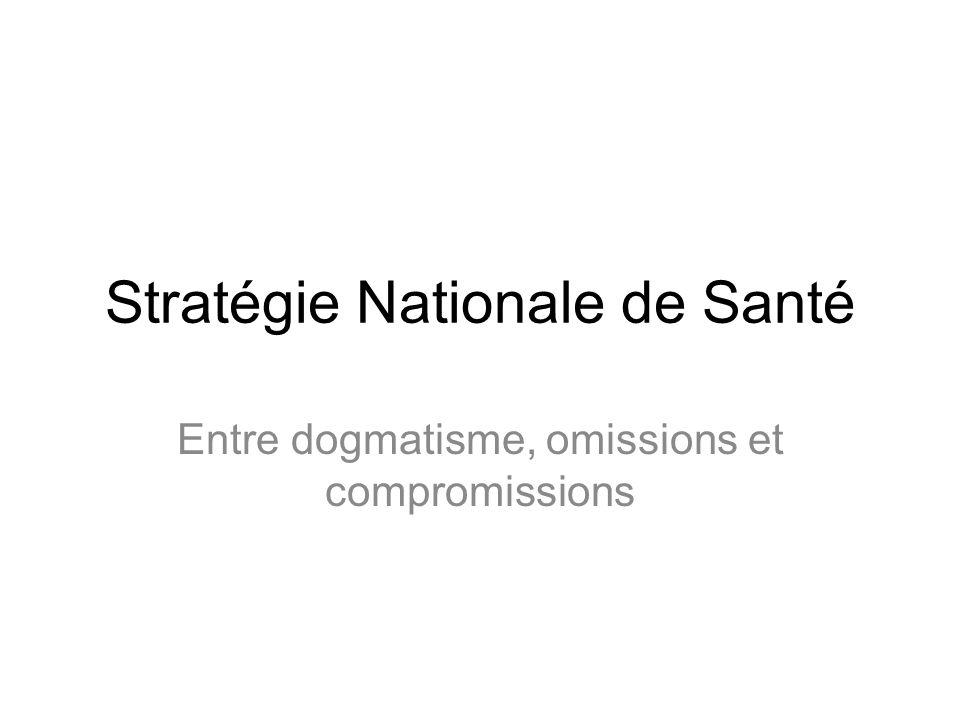 Stratégie Nationale de Santé Entre dogmatisme, omissions et compromissions