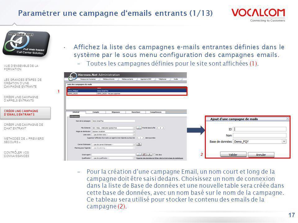 17 Affichez la liste des campagnes e-mails entrantes définies dans le système par le sous menu configuration des campagnes emails. –Toutes les campagn