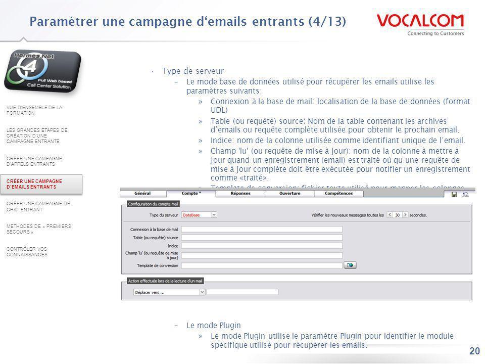 20 Type de serveur –Le mode base de données utilisé pour récupérer les emails utilise les paramètres suivants: »Connexion à la base de mail: localisat