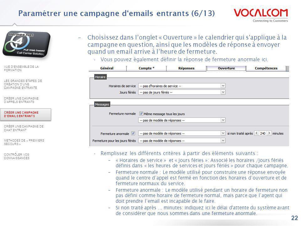 22 –Choisissez dans longlet « Ouverture » le calendrier qui s'applique à la campagne en question, ainsi que les modèles de réponse à envoyer quand un