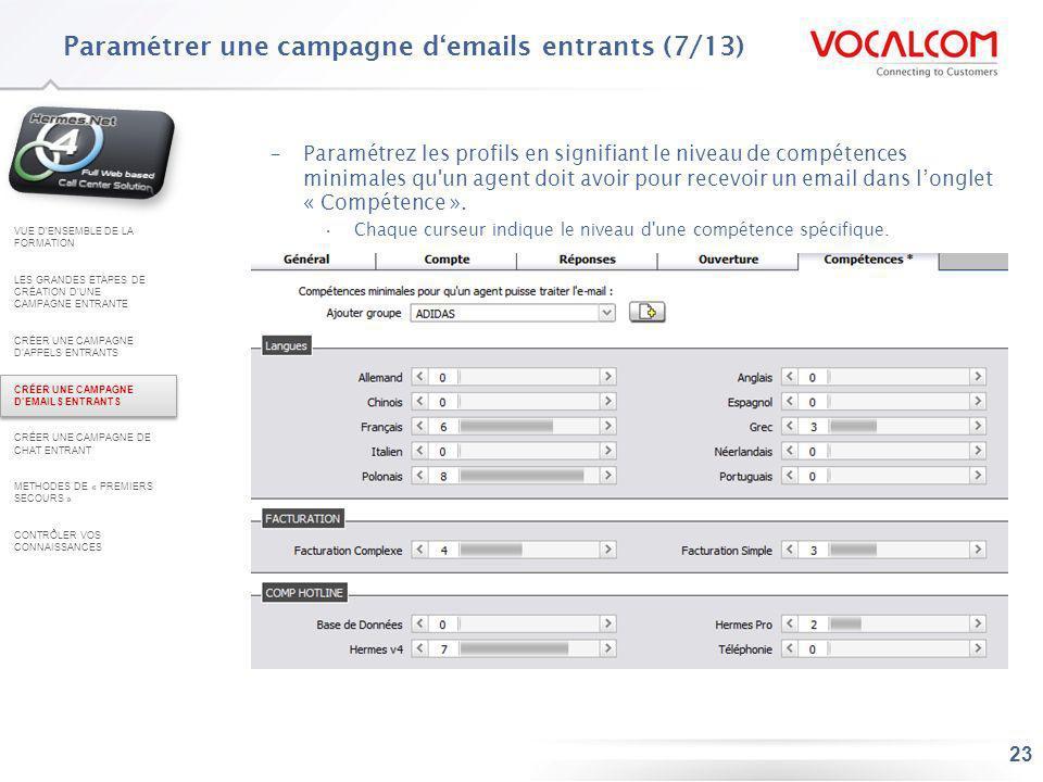 23 –Paramétrez les profils en signifiant le niveau de compétences minimales qu'un agent doit avoir pour recevoir un email dans longlet « Compétence ».