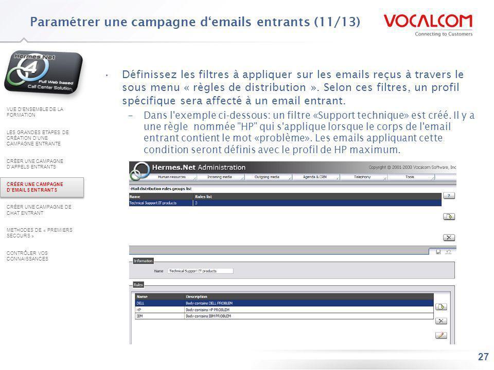 27 Définissez les filtres à appliquer sur les emails reçus à travers le sous menu « règles de distribution ». Selon ces filtres, un profil spécifique