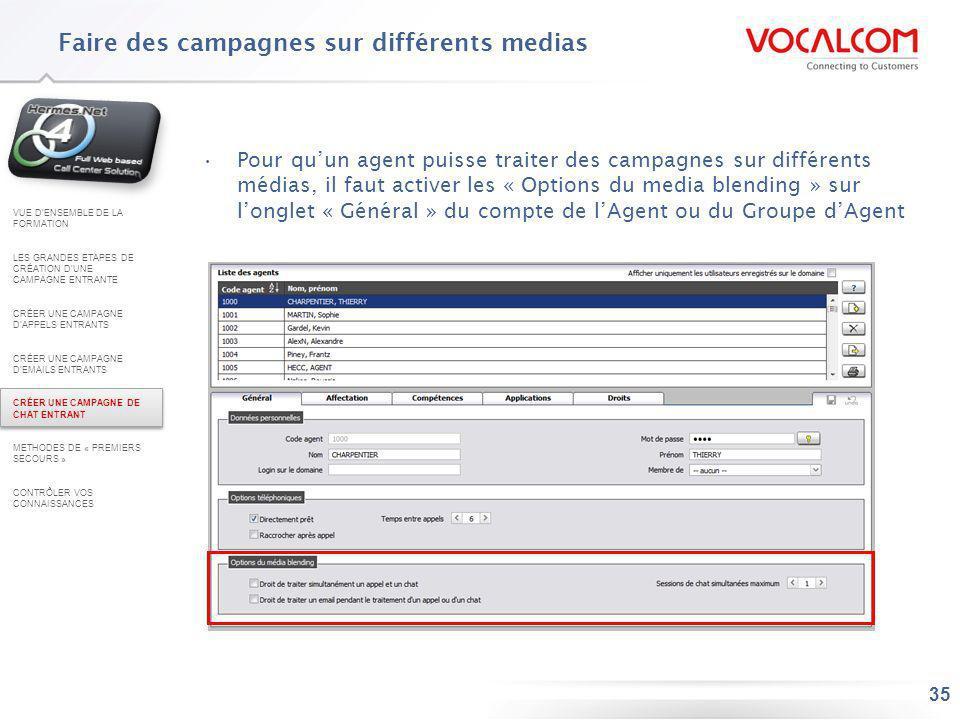 35 Pour quun agent puisse traiter des campagnes sur différents médias, il faut activer les « Options du media blending » sur longlet « Général » du co