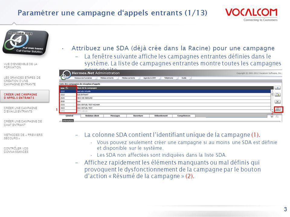 3 Attribuez une SDA (déjà crée dans la Racine) pour une campagne –La fenêtre suivante affiche les campagnes entrantes définies dans le système. La lis