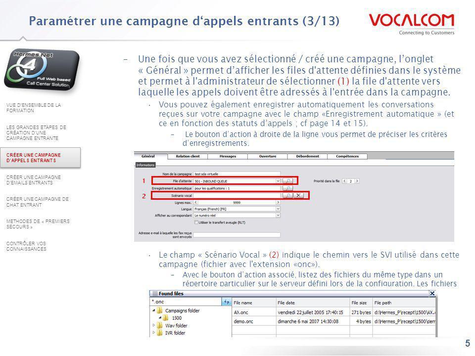 5 –Une fois que vous avez sélectionné / créé une campagne, longlet « Général » permet dafficher les files d'attente définies dans le système et permet