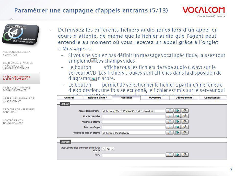 18 –Définissez dans longlet « Général » les files d attente définies dans le système afin de choisir la file d attente vers laquelle les emails de cette campagne seront redirigés par défaut.