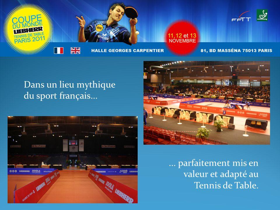 Dans un lieu mythique du sport français...... parfaitement mis en valeur et adapté au Tennis de Table.
