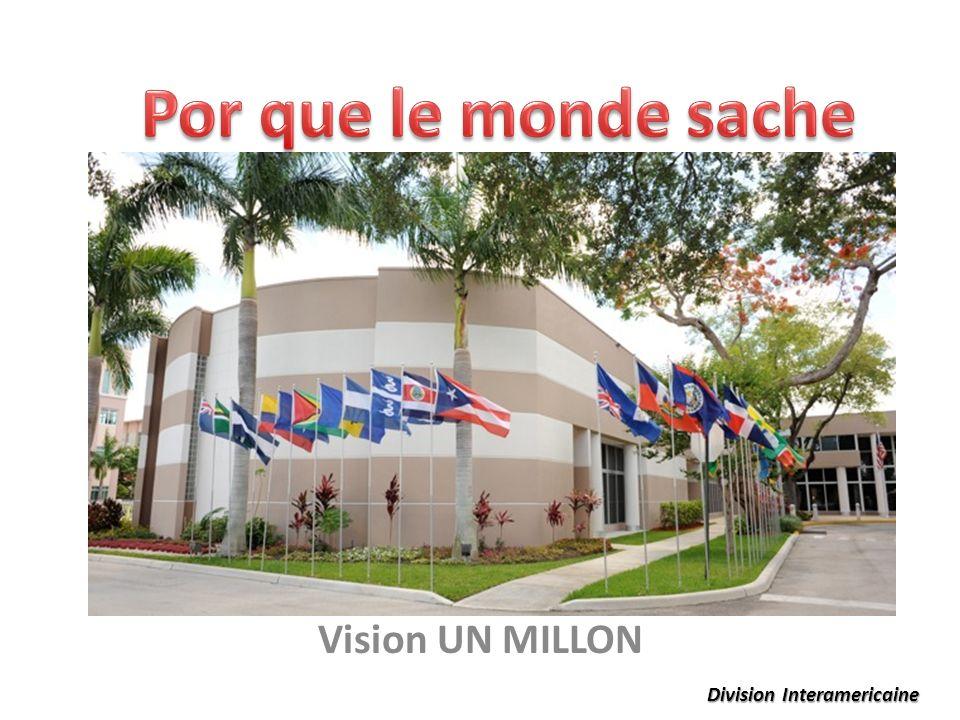 Vision UN MILLON Division Interamericaine