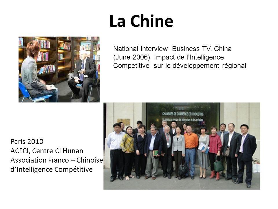 La Chine National interview Business TV. China (June 2006) Impact de lIntelligence Competitive sur le développement régional Paris 2010 ACFCI, Centre