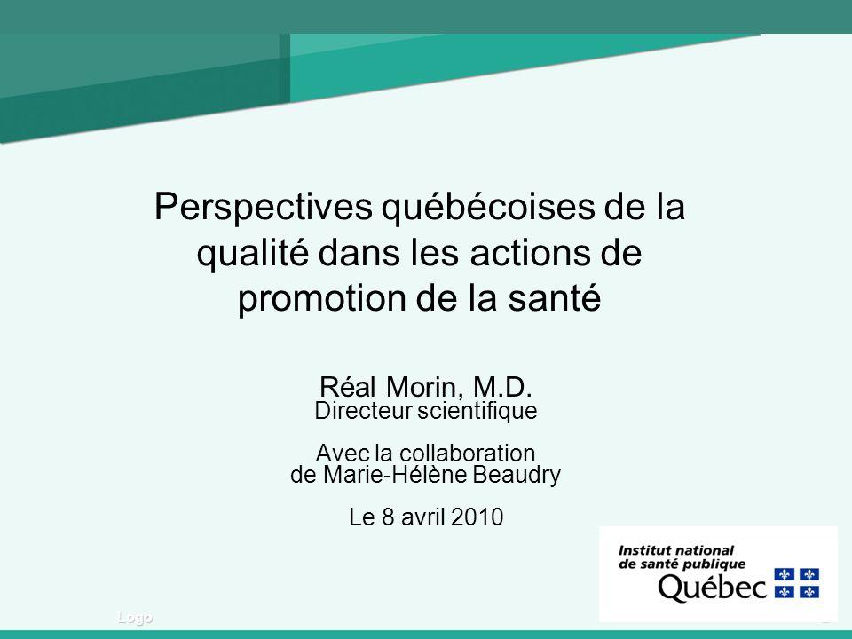 1 Logo Perspectives québécoises de la qualité dans les actions de promotion de la santé Réal Morin, M.D.