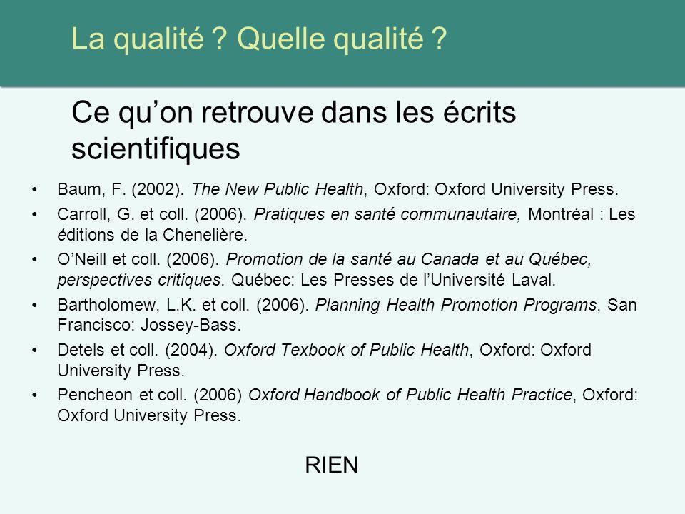La qualité . Quelle qualité . Ce quon retrouve dans les écrits scientifiques Baum, F.