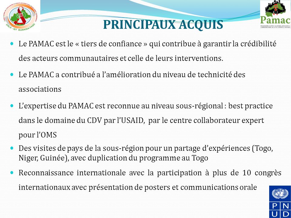 PRINCIPAUX ACQUIS Le PAMAC est le « tiers de confiance » qui contribue à garantir la crédibilité des acteurs communautaires et celle de leurs interventions.