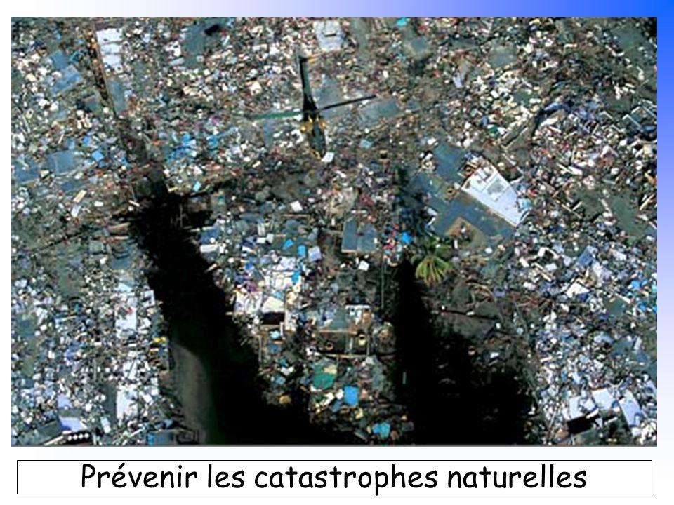 B. Pajot - mars 2007 Prévenir les catastrophes naturelles
