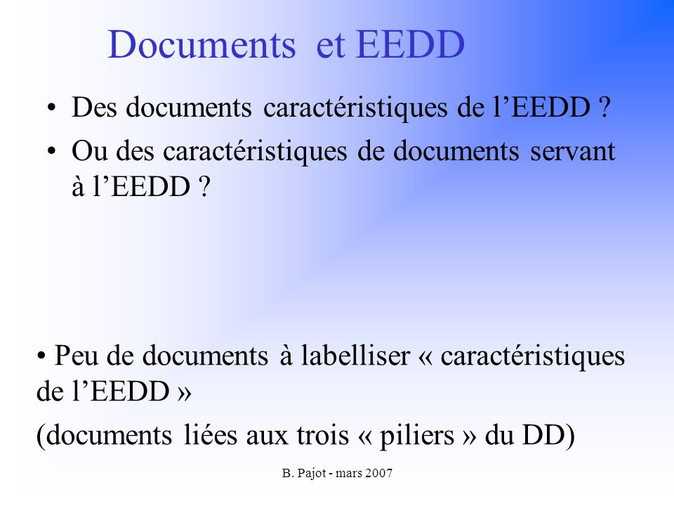 B.Pajot - mars 2007 Documents et EEDD Des documents caractéristiques de lEEDD .