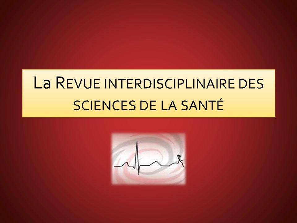 La R EVUE INTERDISCIPLINAIRE DES SCIENCES DE LA SANTÉ