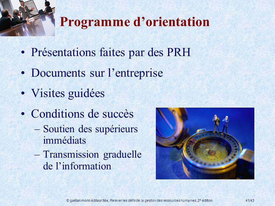 © gaëtan morin éditeur ltée, Relever les défis de la gestion des ressources humaines, 2 e édition.41/43 Programme dorientation Présentations faites pa