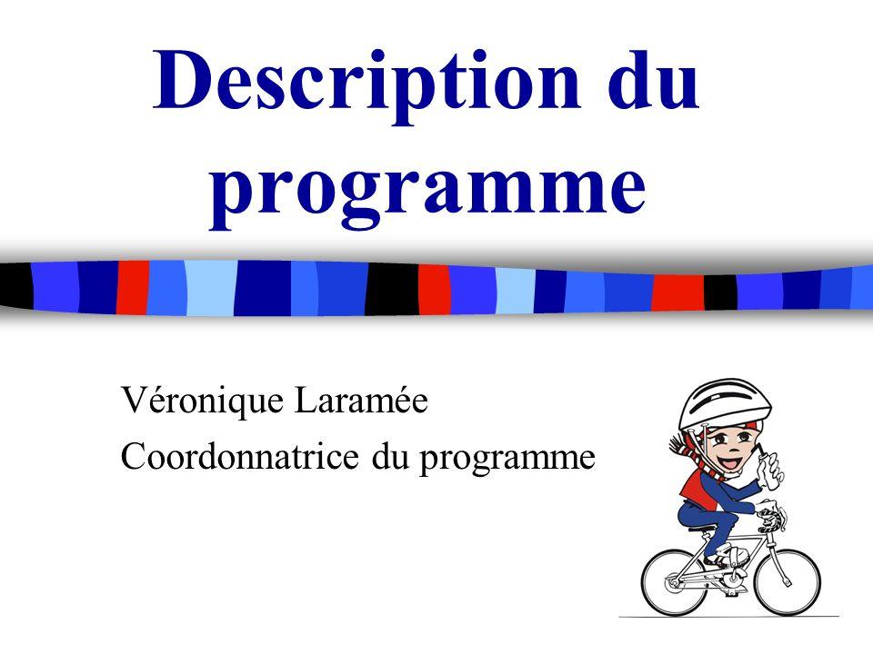 Description du programme Véronique Laramée Coordonnatrice du programme