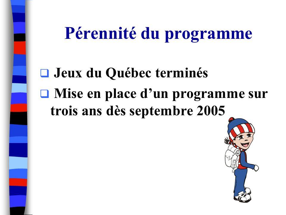 Jeux du Québec terminés Mise en place dun programme sur trois ans dès septembre 2005