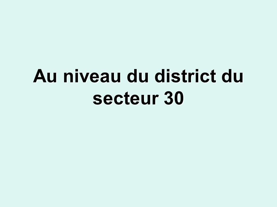 Au niveau du district du secteur 30