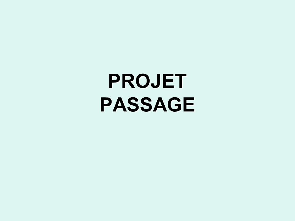 PROJET PASSAGE