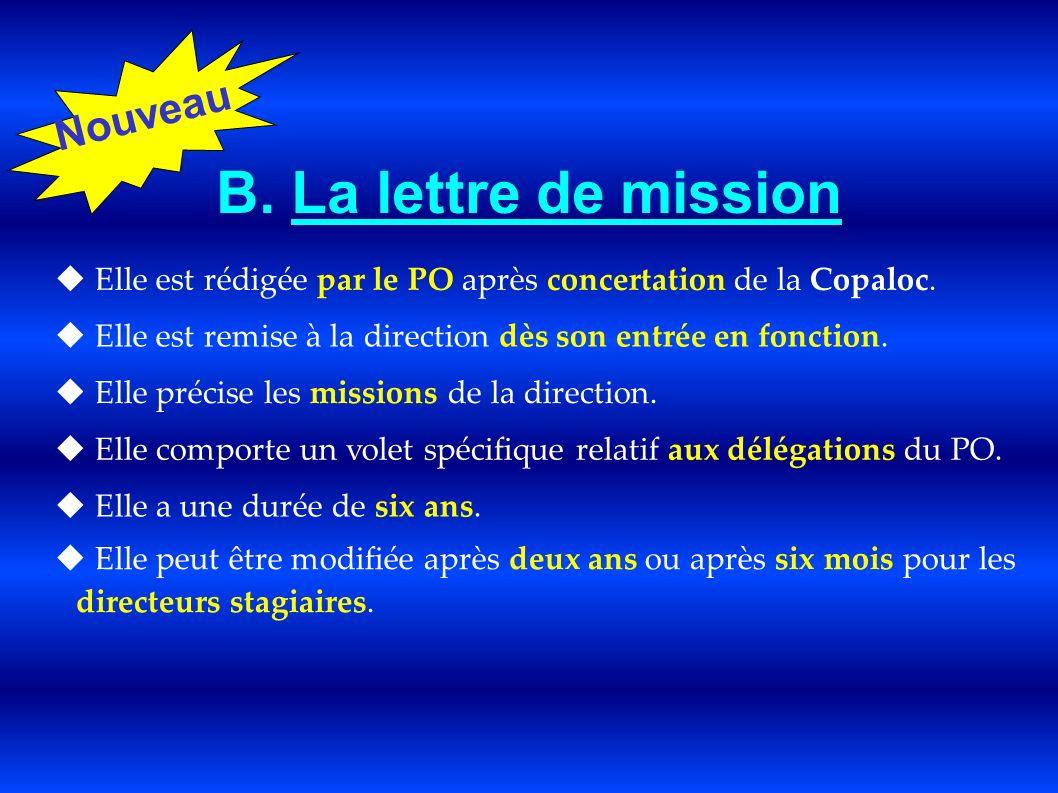 B. La lettre de mission Elle est rédigée par le PO après concertation de la Copaloc. Elle est remise à la direction dès son entrée en fonction. Elle p