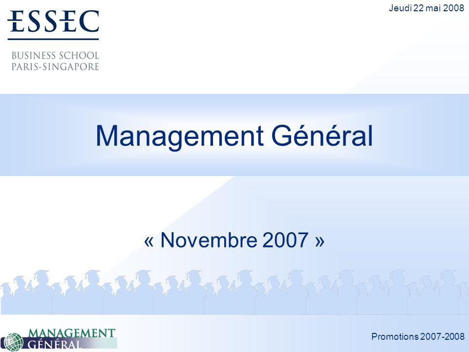 Promotions 2007-2008 Jeudi 22 mai 2008 Management Général « Novembre 2007 »