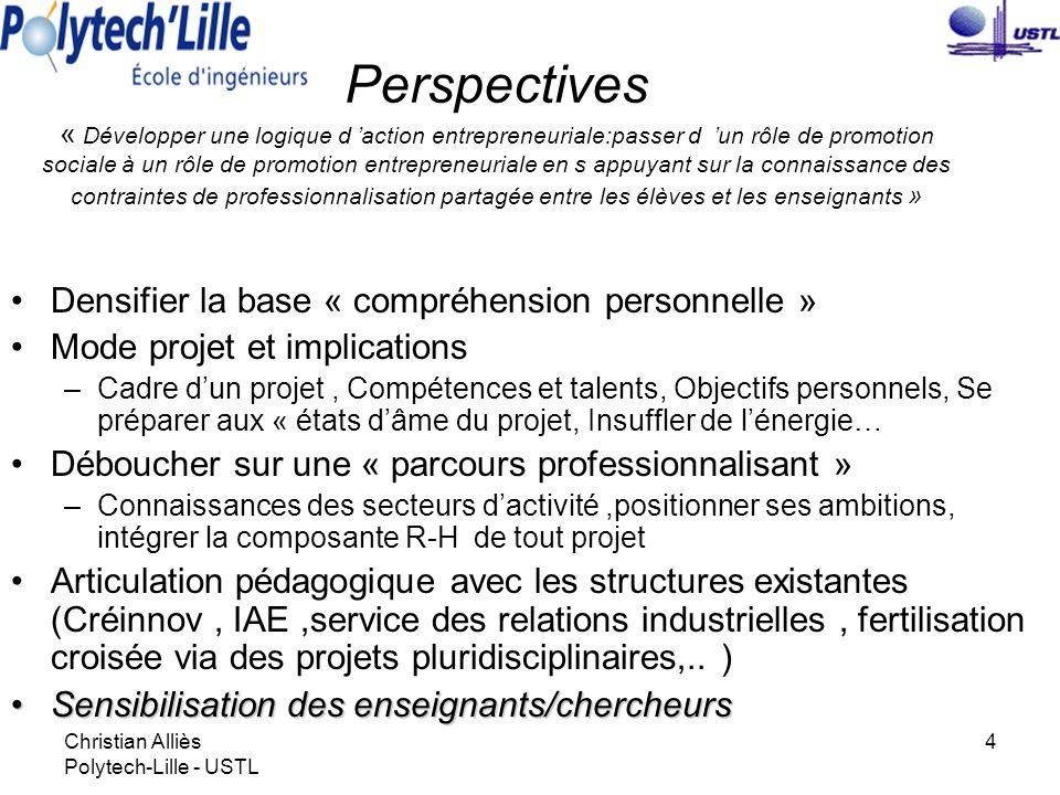 Christian Alliès Polytech-Lille - USTL 4 Perspectives « Développer une logique d action entrepreneuriale:passer d un rôle de promotion sociale à un rô