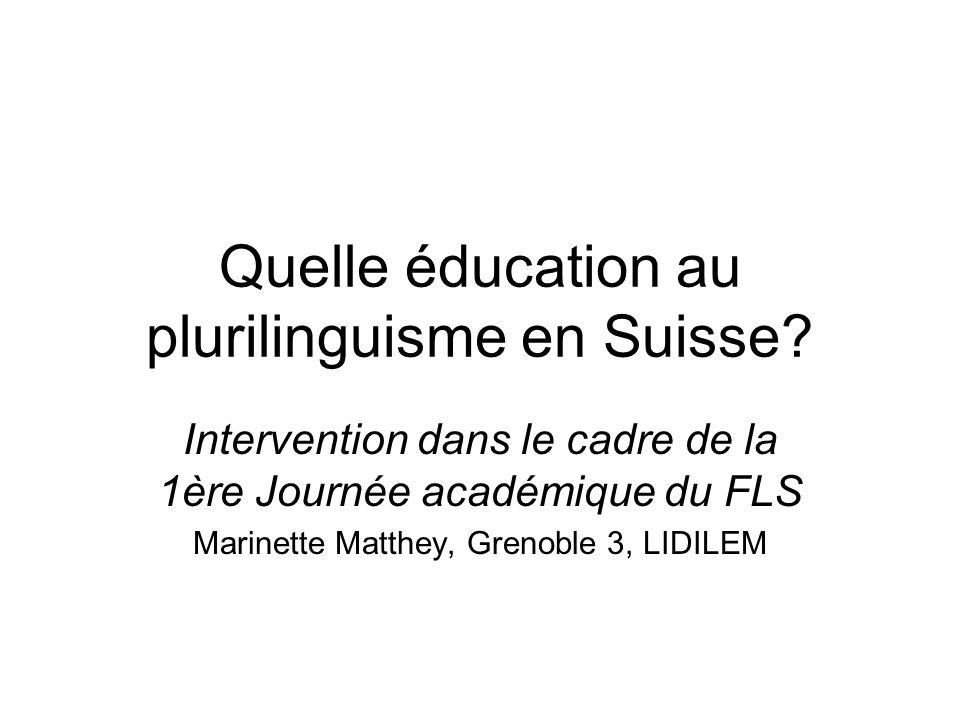 Quelle éducation au plurilinguisme en Suisse? Intervention dans le cadre de la 1ère Journée académique du FLS Marinette Matthey, Grenoble 3, LIDILEM