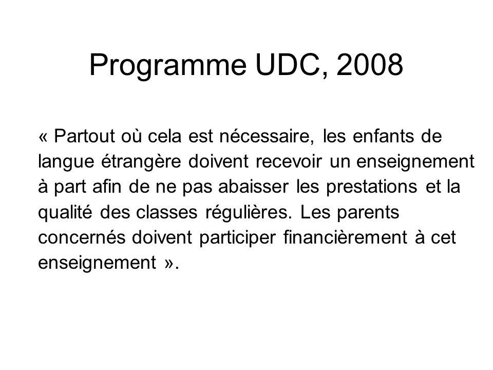 Programme UDC, 2008 « Partout où cela est nécessaire, les enfants de langue étrangère doivent recevoir un enseignement à part afin de ne pas abaisser