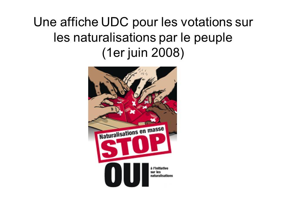 Une affiche UDC pour les votations sur les naturalisations par le peuple (1er juin 2008)