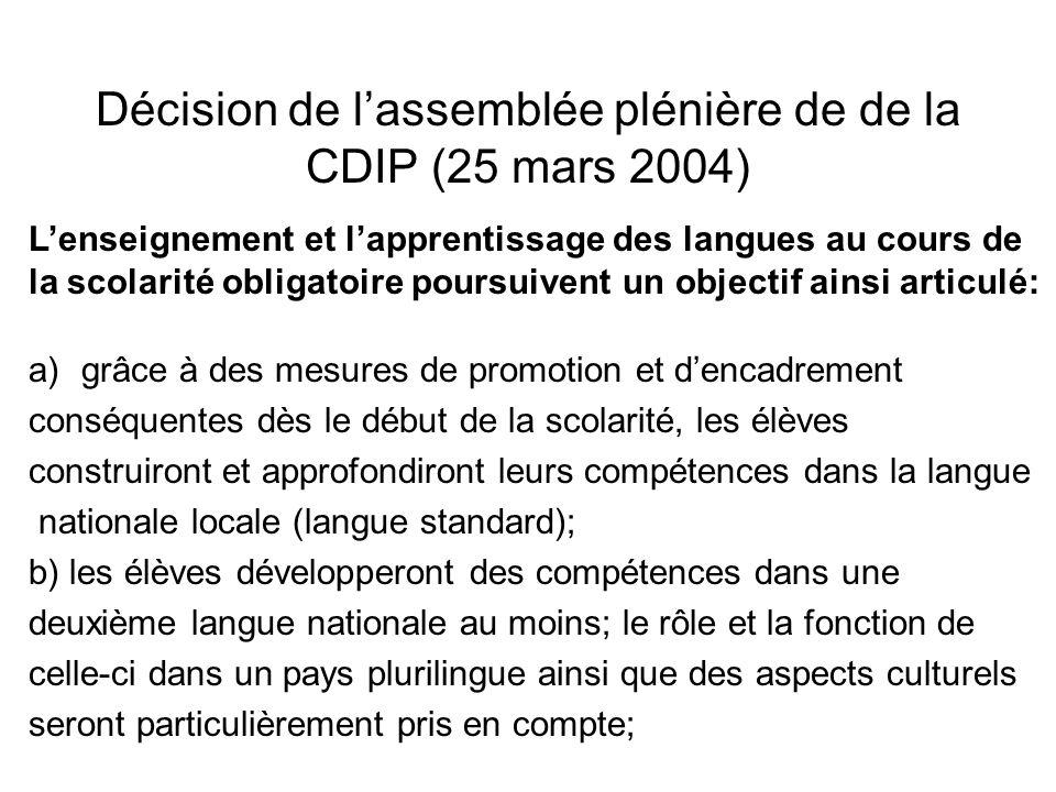 Décision de lassemblée plénière de de la CDIP (25 mars 2004) Lenseignement et lapprentissage des langues au cours de la scolarité obligatoire poursuiv