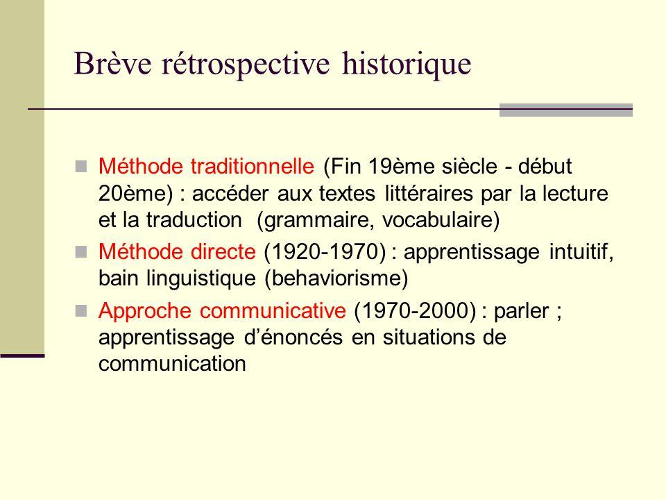 Brève rétrospective historique Méthode traditionnelle (Fin 19ème siècle - début 20ème) : accéder aux textes littéraires par la lecture et la traductio
