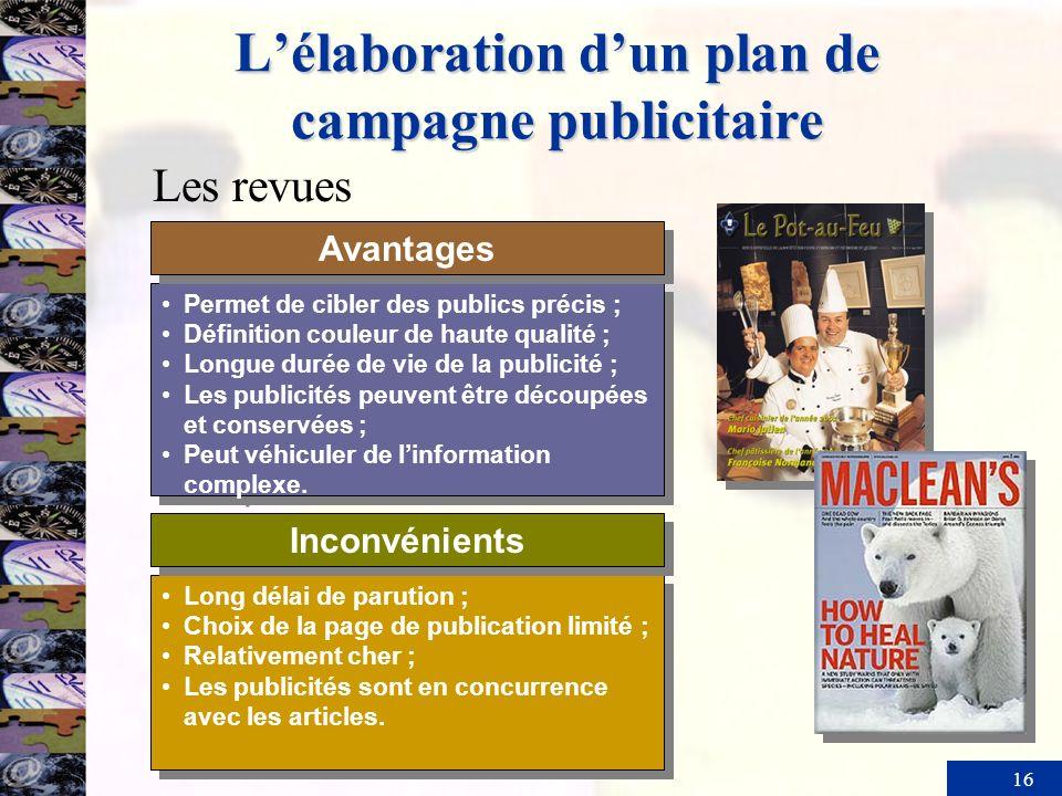 16 Lélaboration dun plan de campagne publicitaire Permet de cibler des publics précis ; Définition couleur de haute qualité ; Longue durée de vie de l